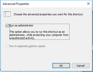 The Advanced... dialog. Make sure Run as Administrator is checked.